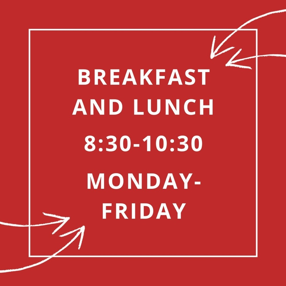 Breakfast and Lunch Served from 8:30-10:30