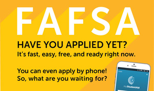 FAFSA - Apply Before the Money Runs Out!